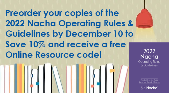 Stay compliant in 2022 with the Nacha Operating Rules!
